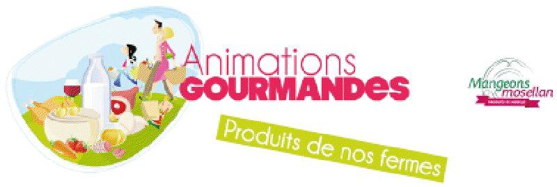 Animations Gourmandes 2013 à Metz, les produits de la ferme viennent à vous