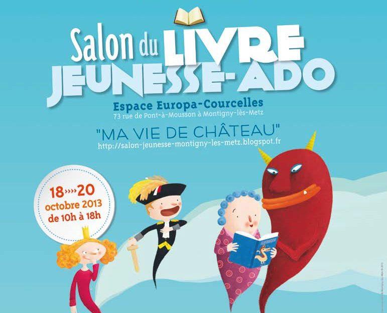 Salon du livre jeunesse 2013 montigny l s metz for Salon du livre politique