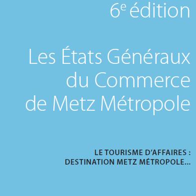 Etats Généraux du Commerce de Metz Métropole : 6ème édition